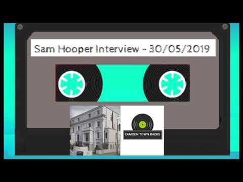 Sam Hooper Interview - Camden Town Radio - 30-05-2019