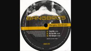 Bangbros - Bangjoy The Music (No Vox Mix)