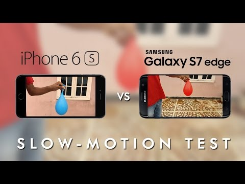 Slow Motion Test : Samsung Galaxy S7 Edge Vs iPhone 6s