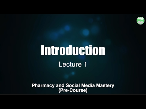 Pre-Course Introduction - The Pharmacy and Social Media Mastery Course