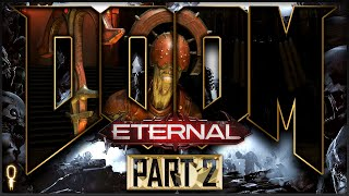 The Hell Priests | Doom ETERNAL Nightmare | Let's Play Part 2 | VOD |
