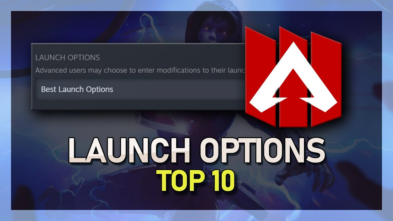 Top 10 Launch Options for Apex Legends to Help you Win! (PC)