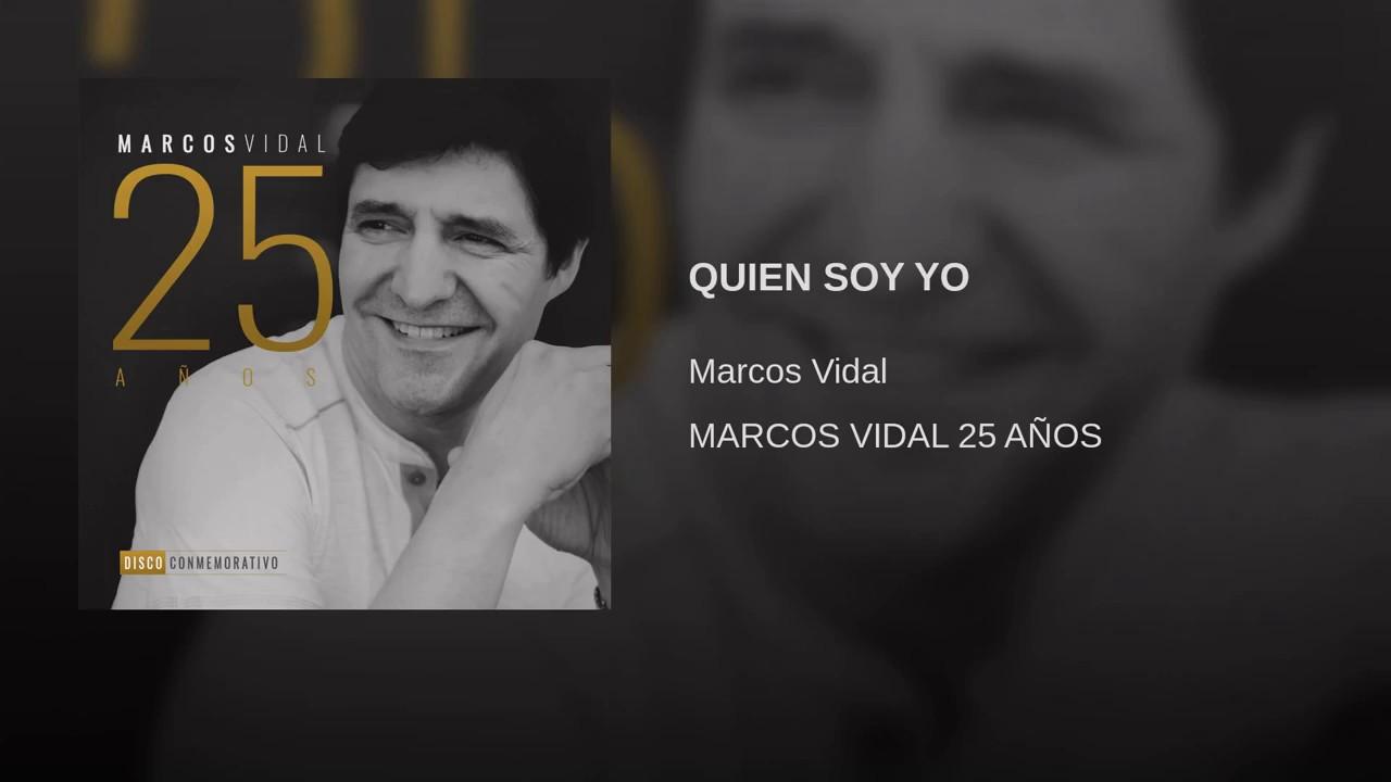 115 MARCOS VIDAL QUIEN SOY YO - YouTube