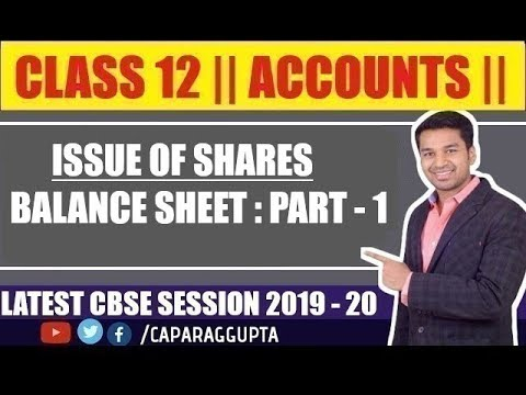 Class 12 : ACCOUNTS (Session 2019 - 20) - SHARES | BALANCE SHEET | Part - 1