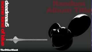 Deadmau5 - Some Kind of Blue || HD