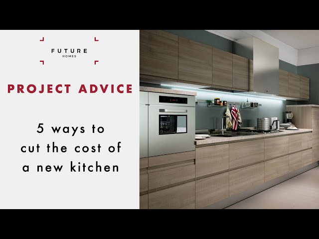 Make a new kitchen cost less: 12 clever ways to cut the cost