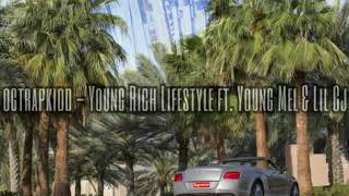 OgTheTrappKidd Ft LilCj Ft YoungMel - YoungRich Lifestyle