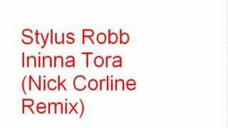 Stylus Robb - Ininna Tora (Nick Corline Remix)