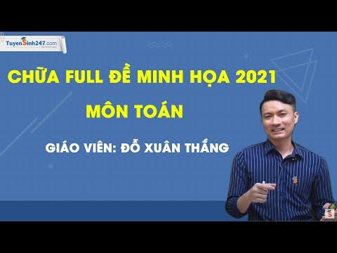 Chữa FULL đề minh họa 2021  - Môn Toán - Thầy Đỗ Xuân Thắng