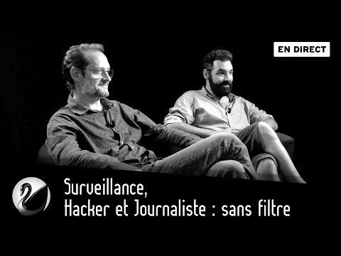 Surveillance, Hacker et Journaliste : sans filtre [EN DIRECT]