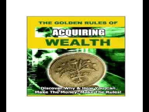 Golden Rule To Acquiring Wealth By Derek Arnold