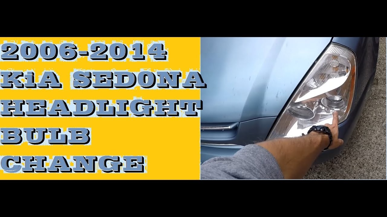 How To Change Replace Headlight Bulbs In 2006 2017 Kia Sedona Carnival Aka Hyundai Entourage