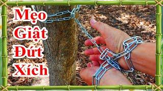 mẹo giật đứt xích dễ dàng nhất, cách bứt đứt dây xích bằng tay không, cách thoát thân khi bị trói