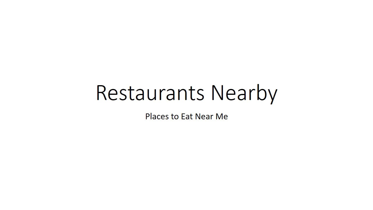 How To Find Restaurants Nearby My Location