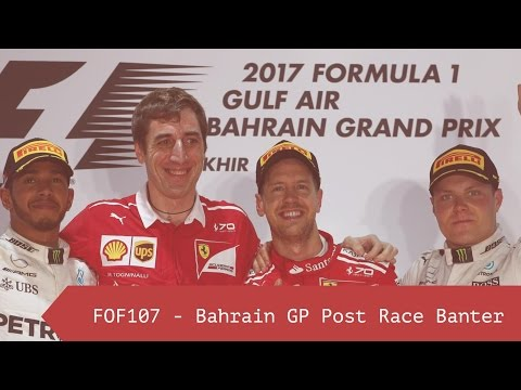 FOF107 - Bahrain Grand Prix Post-Race Banter