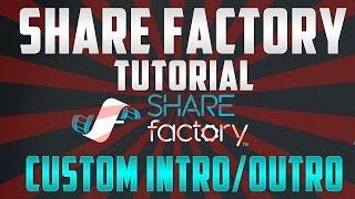 How to make your own Intro Ps4 : SHAREfactory