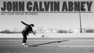 John Calvin Abney - Get Your House In Order (Official Music Video)