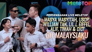 Masya Masyitah, Usop, William Tan, Lil J, Eiffel, Alif, Timah & Cici - Oh Malaysiaku | MeleTOP
