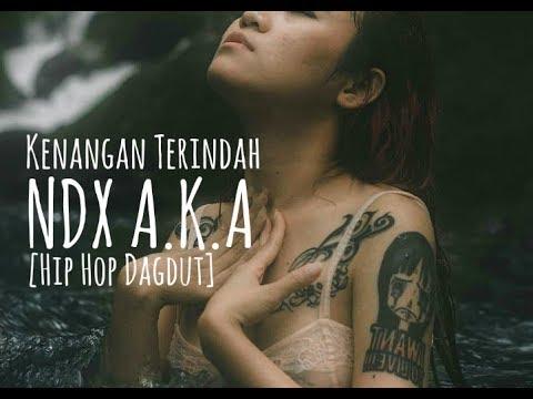 NDX AKA - Kenangan Terindah [Hip Hop Dangdut]