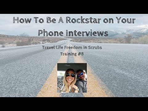 [Healthcare Traveler Training] How To Be A Rockstar On Your Phone Interviews // Training #8