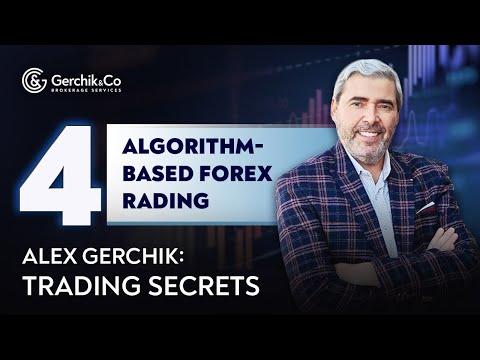 ALEX GERCHIK: SUCCESSFUL TRADER'S SECRETS. ALGORITHM BASED FOREX TRADING. Lesson 4