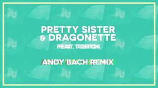 Pretty Sister & Dragonette ft. Tobtok