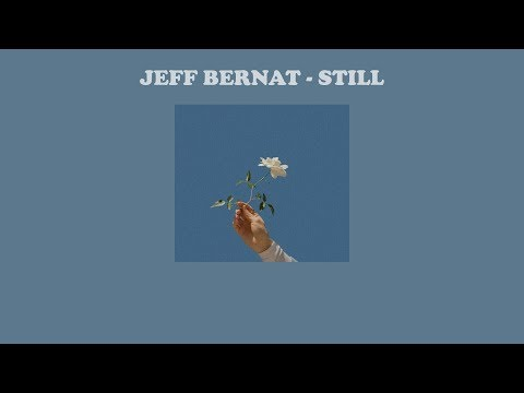 Jeff Bernat – Still | แปลเพลง