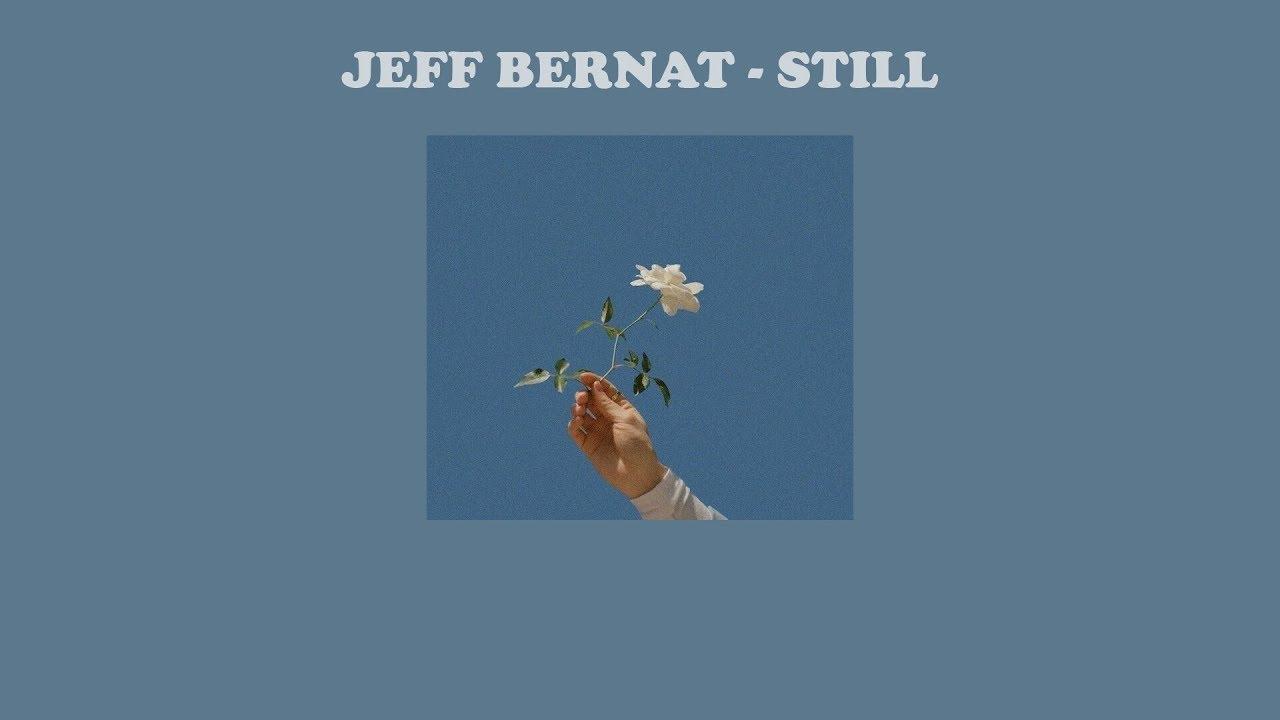 Jeff Bernat – Still   แปลเพลง