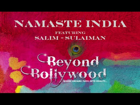 Namaste India | feat. Salim Sulaiman | Beyond Bollywood | Official 2015