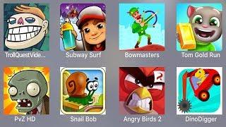 Troll Quest Meme,Subway Surfer,Bowmasters,Tom Gold Run,PVZ HD,Snail Bob,Angry Birds 2