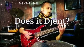 Does it djent? 5/4,  3/4 and 4/4?