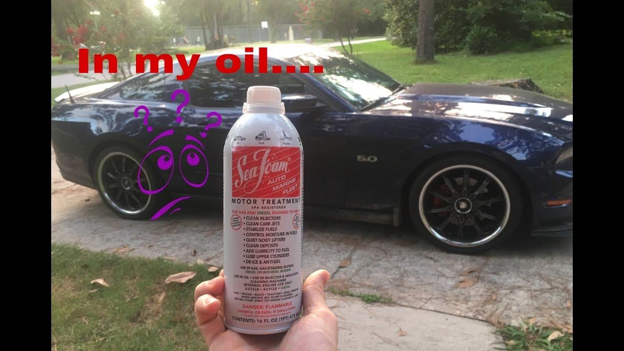 SEAFOAM IN MY OIL    (Helps mustang lifter tick)