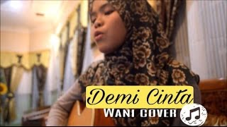 Ezad Lazim - Demi Cinta (cover) By Wani