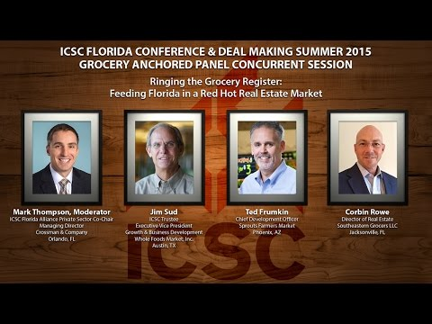 ICSC Florida Conference & Deal Making Summer 2015 - Grocery Anchored Panel Concurrent Session