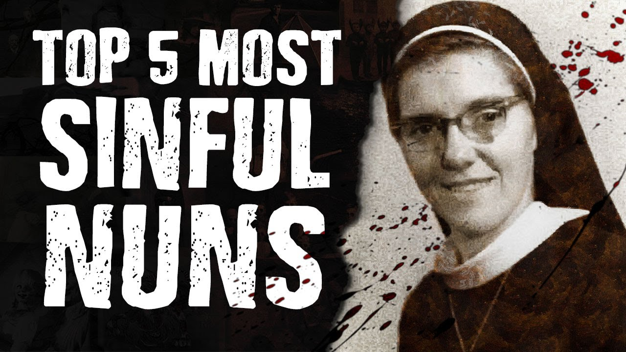 Download Top 5 Most SINFUL Nuns
