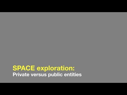 Space exploration: Private versus public entities