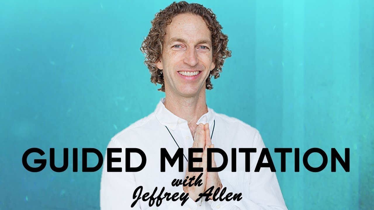 Guided Meditation To Open Your Heart Up To Infinite Potential with Jeffrey Allen