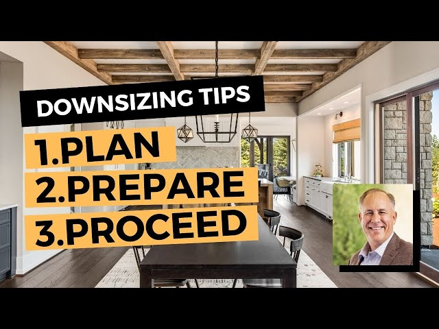 Tips for Downsizing | Plan • Prepare • Proceed | Matt Tenczar
