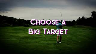 Choose a Bigger Target