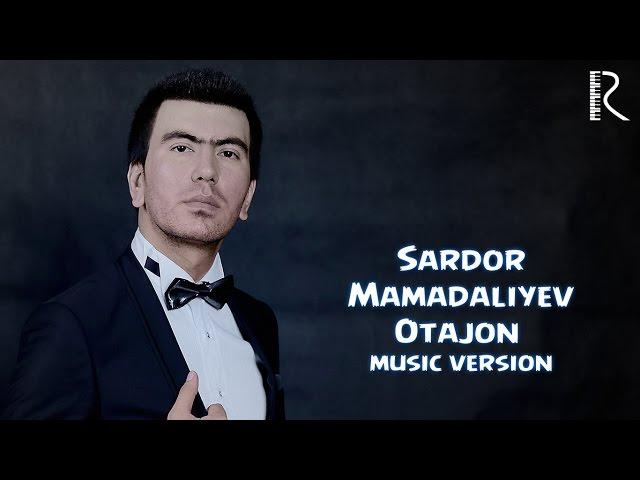 САРДОР МАМАДАЛИЕВ ОТА ОНА MP3 СКАЧАТЬ БЕСПЛАТНО