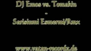 DJ Emos vs. Tomakin - Sarisinmi esmermi (Re-Mix)
