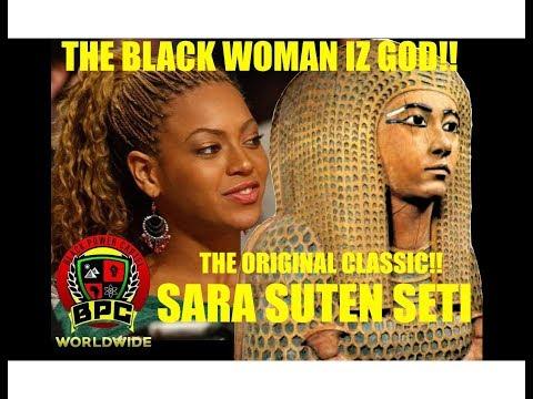 BLACK WOMAN IZ GOD!! THE ORIGINAL CLASSIC!!! PT.1 GENERAL SETI #GeneralSeti #SaRaSutenSeti