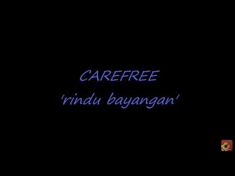 CAREFREE - Rindu Bayangan ★★★ LIRIK ★★★