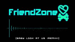 Sarina Paris - Look At Us Now Baby (FriendZone Remix) [FREE DOWNLOAD]