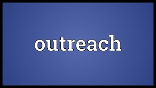 Outreach Meaning