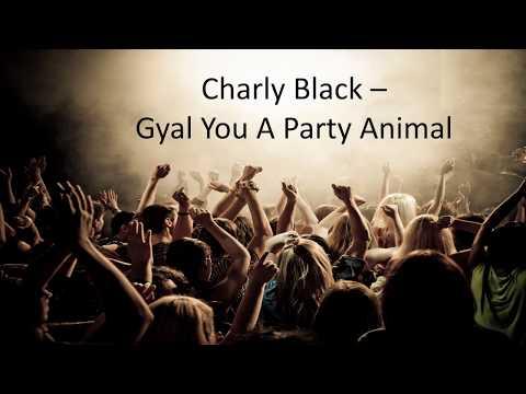 Gyal you a party animal lyric