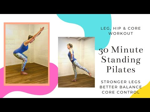30 Minute Standing Pilates to Build Stronger Legs, Better Balance and Core Strength.