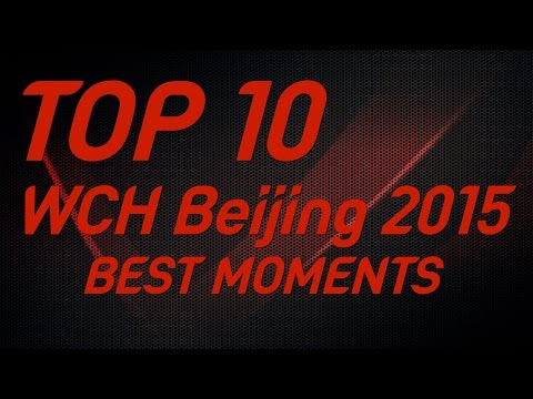 Top 10 Beijing 2015 Best Moment