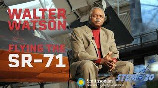 Walter Watson - Flying On SR 71 Blackbird: My Path