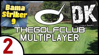The Golf Club (w/BamaStriker9 & SparringDK) Ep. 2